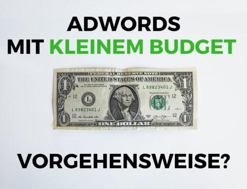 Google Adwords mit kleinem Budget starten – wie gehe ich am besten vor?