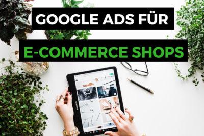 Google Ads für E-Com