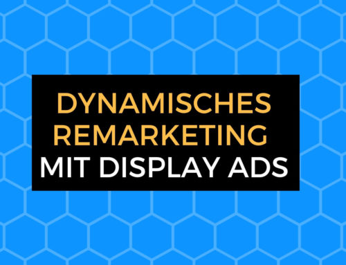 Dynamische Remarketing Kampagne mit Google Ads