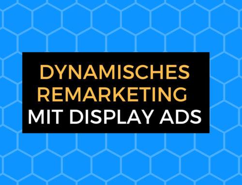 Dynamische Remarketing Kampagne mit Google Ads